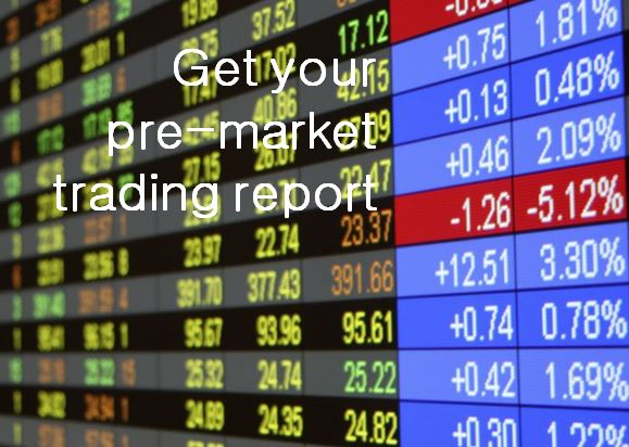 Pre-Market Trading for Stocks, Bonds, Commodities and Currencies