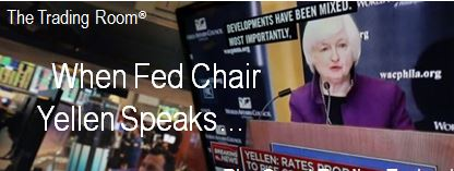 PreMarket Trading: When Fed Chair Yellen Speaks…